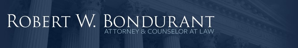 Robert W. Bondurant / Attorney & Counselor at Law